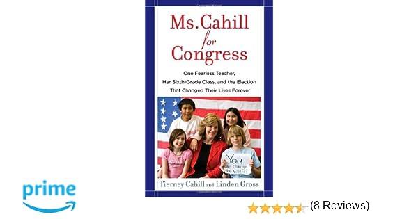 Ms. Cahill for Congress: One Fearless Teacher, Her Sixth-Grade ...