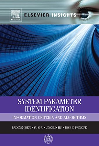 System Parameter Identification: Information Criteria and Algorithms (Elsevier Insights)