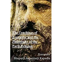 The Teachings of Zoroaster and the Philosophy of