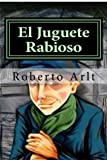 img - for El Juguete Rabioso (Spanish Edition) book / textbook / text book