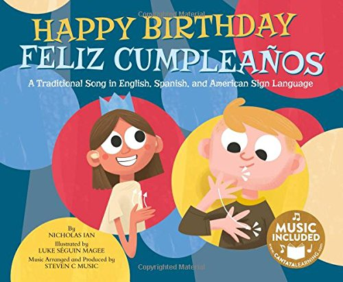Happy Birthday / Feliz Cumpleaños: A Traditional Song in English, Spanish and American Sign Language (Sing-Along Songs) (Multilingual Edition) -
