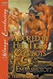 Adored by Her Tiger Cowboys [The Tigers of Texas 6] (Siren Publishing Menage Everlasting)