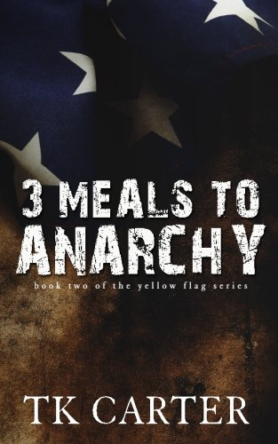 Three Meals to Anarchy: Book Two in the Yellow Flag Series pdf epub