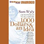 1,000 Dollars & an Idea: Entrepreneur to Billionaire | Sam Wyly