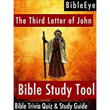 The Third Letter of John: Bible Trivia Quiz & Study Guide (BibleEye Bible Trivia Quizzes & Study Guides Book 25)