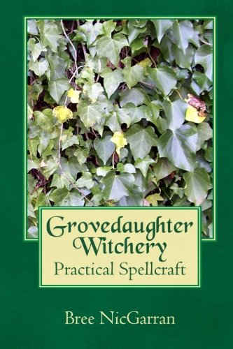Grovedaughter Witchery Spellcraft Bree NicGarran product image