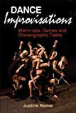 Dance Improvisations: Warm-Ups, Games and Choreographic Tasks