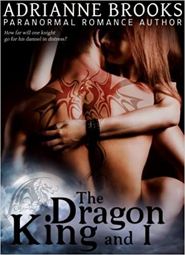 The Dragon King and I by Adrianne Brooks