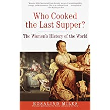 Who Cooked the Last Supper: The Women's History of the World