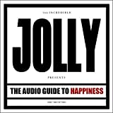 The Audio Guide to Happiness (Part II) by Jolly (2013-03-05)