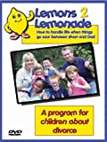 Lemons 2 Lemonade: How to handle life when things go sour between Mom and Dad