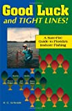 Good Luck and Tight Lines: A Sure-Fire Guide to Florida s Inshore Fishing