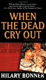 When the Dead Cry Out, Hilary Bonner, 0843957581