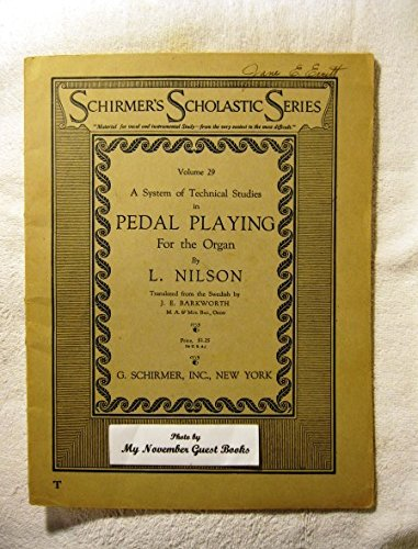 Schirmer's Scholastic Series : Volume 29 : A System of Technical Studies in Pedal Playing for the Organ