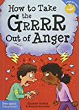 img - for How to Take the Grrrr Out of Anger (Laugh & Learn ) book / textbook / text book