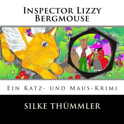 Inspector Lizzy Bergmouse Ein Katz- und Maus-Krimi (Kater Leo, der Flederkater) (Volume 2)  [Thümmler, Silke] (Tapa Blanda)
