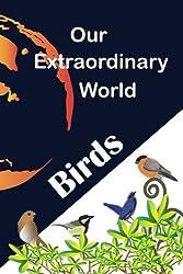2: Our Extraordinary World: Birds (Volume 2)