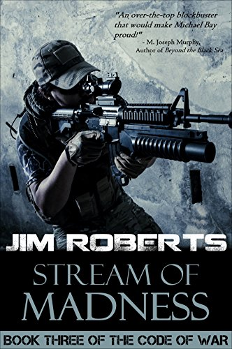 Stream of Madness (The Code of War Book 3) by [Roberts, Jim]