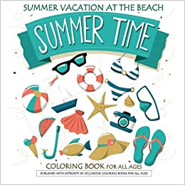 Summer Time Summer Vacation at the Beach Coloring Book: Coloring ...