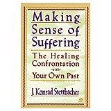 Making Sense of Suffering, J. Konrad Stettbacher, 0452011124