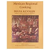 Mexican Regional Cooking, Diana Kennedy, 0060911662