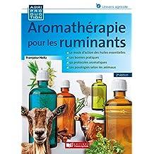 Aromathérapie Pour les Ruminants (agriproduction) 2e Éd.