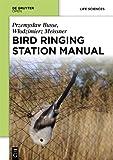Bird Ringing Station Manual, Busse, Przemyslaw and Meissner, Wlodzimierz, 8376560522