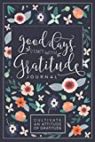 Good Days Start With Gratitude: A 52 Week Guide To