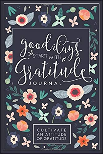 good days start with gratitude journal