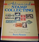 Advanced Stamp Collecting: A Serious Collector's Guide to the Collection and Study of Postage Stamps and Related Materials