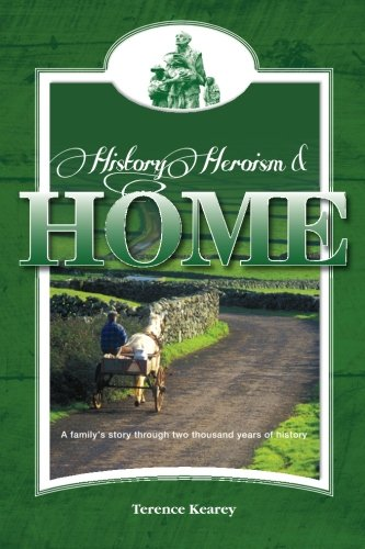 Read Online History, Heroism and Home: A family's story through two thousand years of history pdf epub