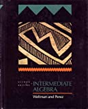 Intermediate Algebra, Weltman, Dennis and Perez, Gilbert, 0534120482