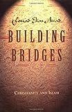 Building Bridges: Christianity and Islam (LifeChange)