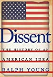 Dissent : The History of an American Idea, Young, Ralph, 147980665X