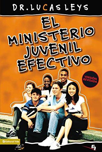 El ministerio juvenil efectivo (Especialidades Juveniles) (Spanish Edition) by [Leys,