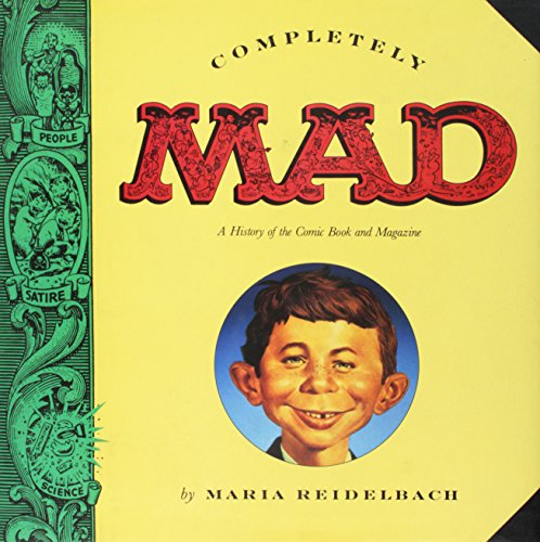 Completely Mad: A History of the...