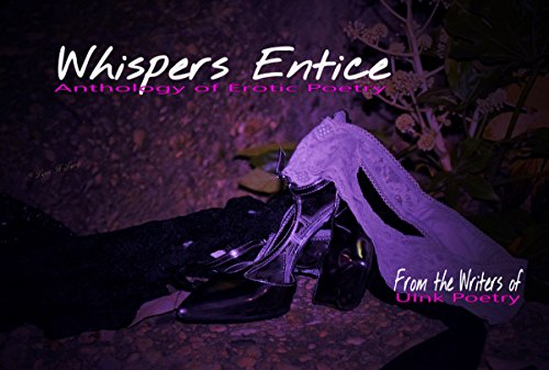 Whispers Entice: Anthology of Erotic Poetry