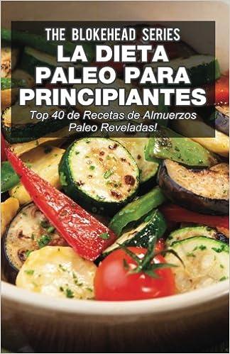 La Dieta Paleo Para Principiantes Top 40 De Recetas De