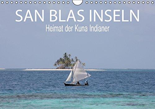 SAN BLAS INSELN Heimat der Kuna Indianer (Wandkalender 2015 DIN A4 quer): Ein verstecktes Paradies (Monatskalender, 14 Seiten)