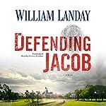 Defending Jacob: A Novel | William Landay