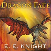 Dragon Fate: Age of Fire, Book 6 | E. E. Knight