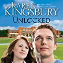 Unlocked: A Love Story Audiobook by Karen Kingsbury Narrated by Roxanne Hernandez