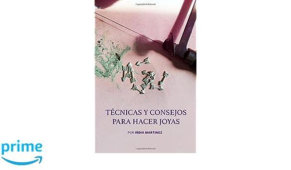 Tecnicas y Consejos para Hacer Joyas (Spanish Edition) (Spanish) Paperback – May 20, 2015