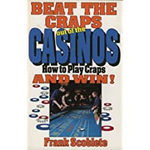 Beat the Craps Out of the Casinos
