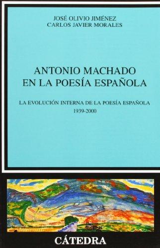 Antonio Machado En La Poesia Espanola / Antonio Machado in Spanish Poetry: La Evolucion Interna De La Poesia Española 1