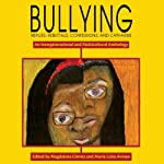 Bullying: Replies, Rebuttals, Confessions, and Catharsis | Magdalena Gomez (editor),Maria Luisa Arroyo (editor)