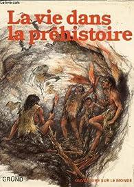 La vie dans la préhistoire par Karel Sklenar