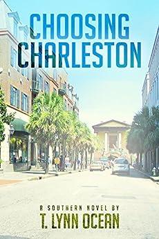 Choosing Charleston by [Ocean, T. Lynn]