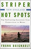 img - for Striper Hot Spots--New England: Top Surfcasting Locations from Rhode Island to Maine by Frank Daignault (2010-12-16) book / textbook / text book