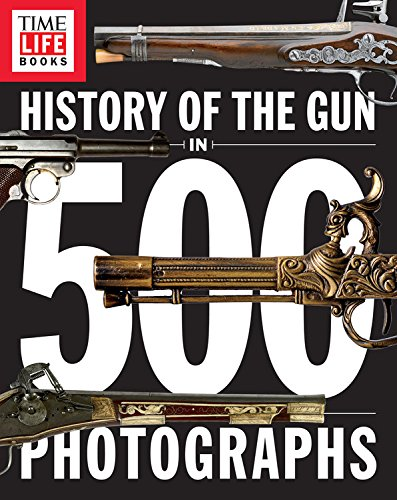 Top 10 history of the gun 500 photographs